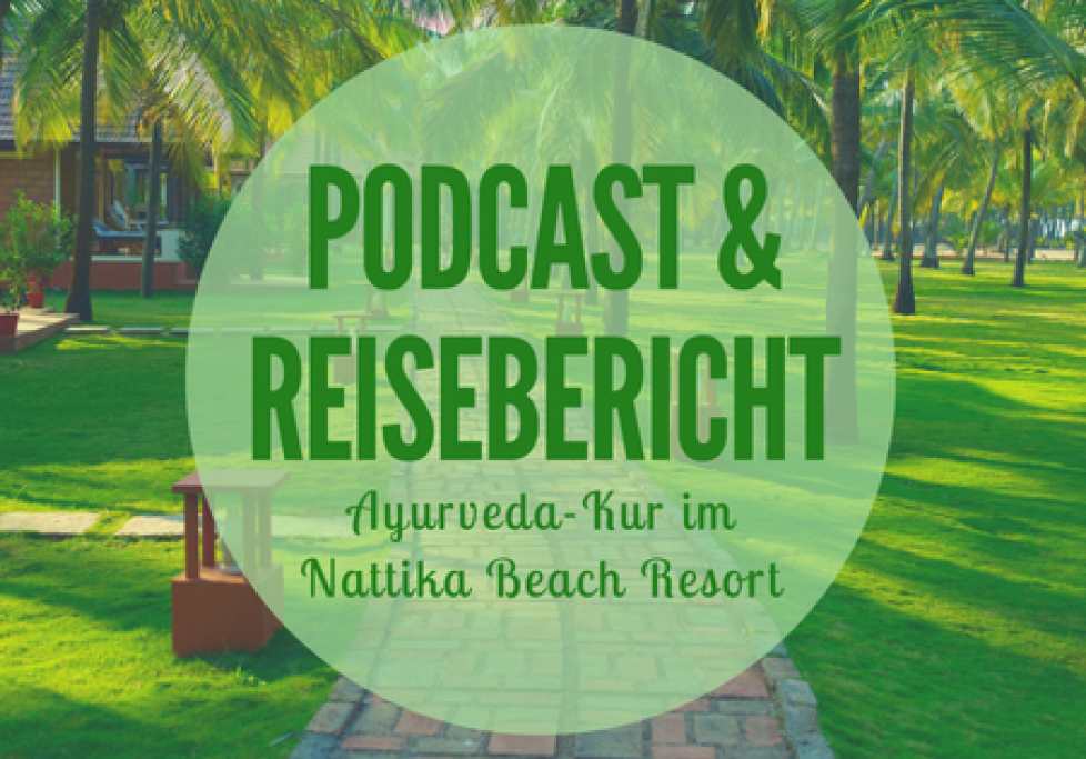 Ayurveda Kuren Indien Kerala Nattika Scharfenberg Podcast in good health